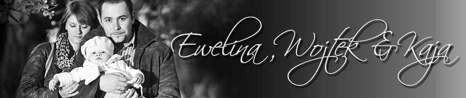 ewelina,wojtek&kaja